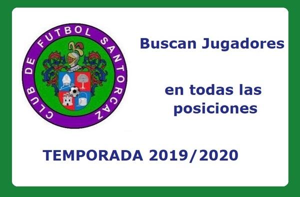 El C.F. Santorcaz busca jugadores en todas las posiciones para la temporada 2019/20