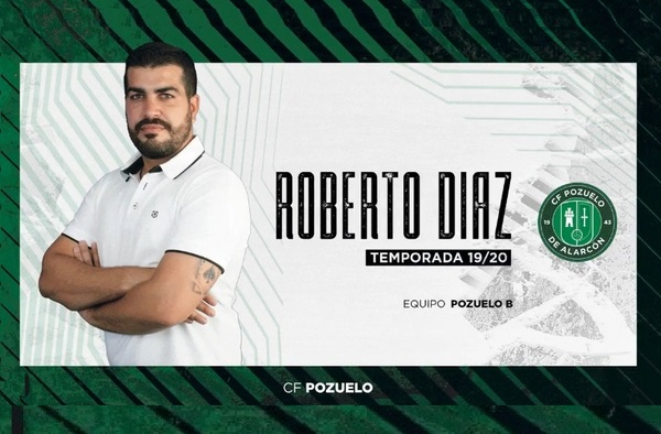 """El C.F. Pozuelo de Alarcón """"B"""" confía en Roberto Díaz """"Pika"""" para dirigir al equipo en la temporada 2019/20"""