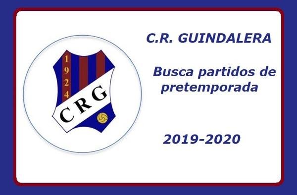 El C.R. Guindalera busca partidos amistosos de pretemporada, no disponen de campo - 2019-2020