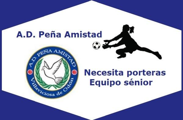 A.D. Peña Amistad de Villaviciosa de Odón, necesita porteras para su equipo Femenino sénior - Temporada 2019/20