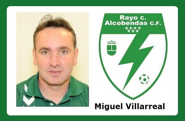Miguel Villarreal, nuevo entrenador del Rayo Ciudad Alcobendas de Preferente para la temporada 2020/21