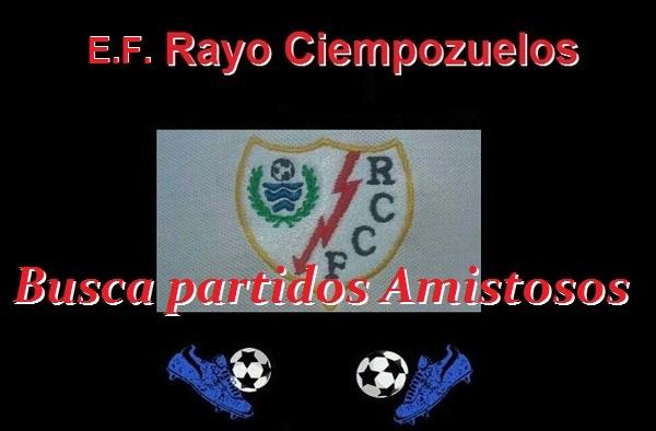 La E.F. Rayo Ciempozuelos busca partidos amistoso para el sábado 6 de Junio de 2015