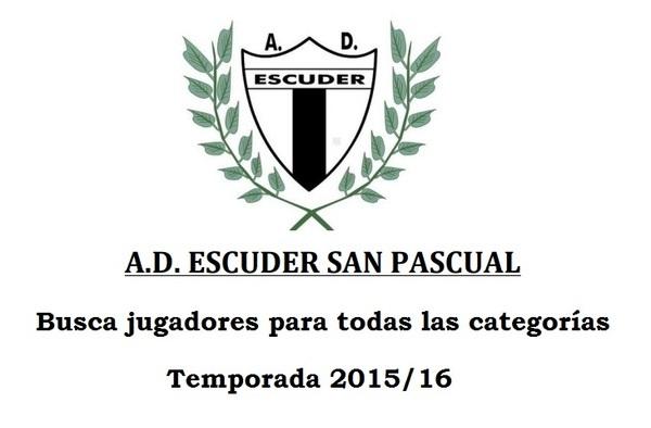 La A.D. Escuder San Pascual busca jugadores para todas sus categorías - Temporada 2015/16