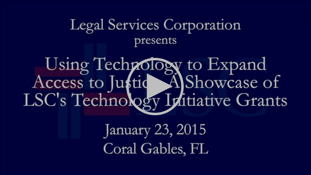LSC BoD-MIami - Using Technology to Expand Access to Justice: A Showcase of LSC's Technology Initiative Grants