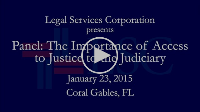 LSC BoD-Miami - Panel: The Importance of Access to Justice to the Judiciary