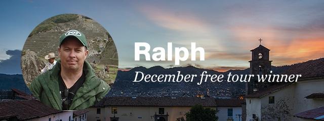 Ralph, our December free tour winner