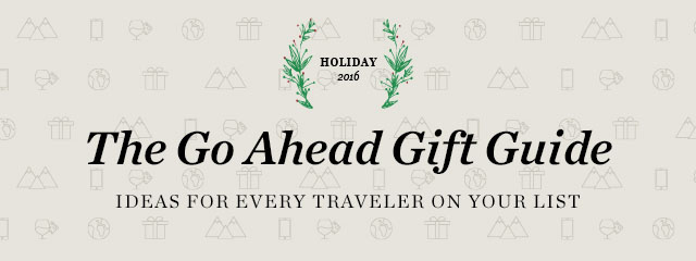 Explore the 2016 Go Ahead gift guide