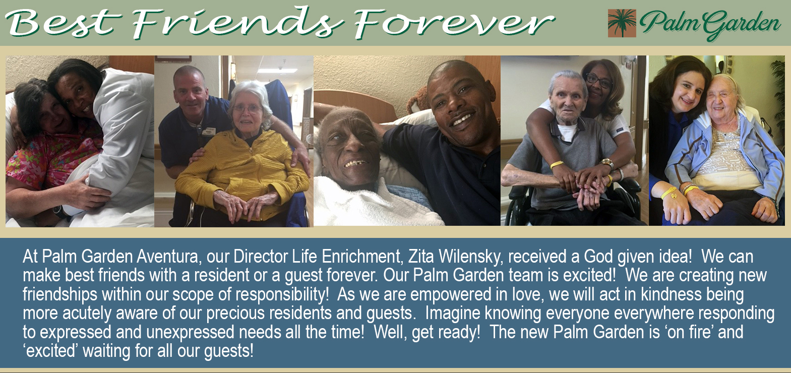 Zita, Life Enrichment Director started a BFF program where our residents and staff make friends forever