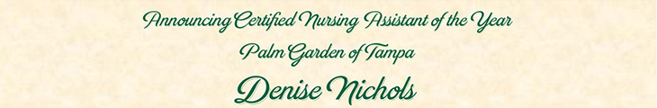 Announcing Certified Nursing Assistant of the Year for Palm Garden of Tampa Denise Nichols