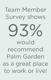 Survey shows 93% would recommend Palm Garden as a great place to work banner