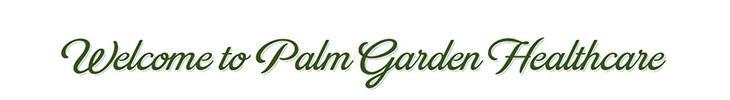 Welcome to Palm Garden Healthcare banner