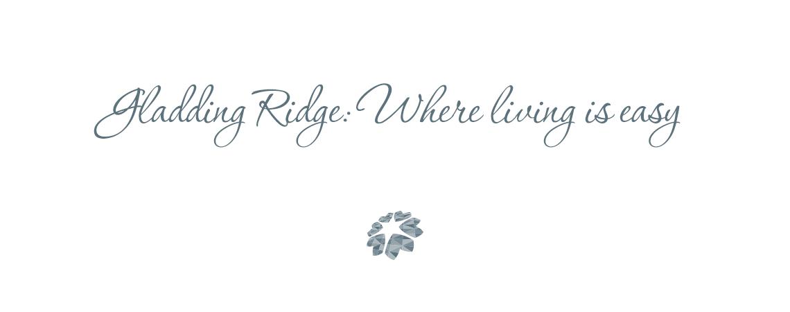 Gladding Ridge: Where living is easy