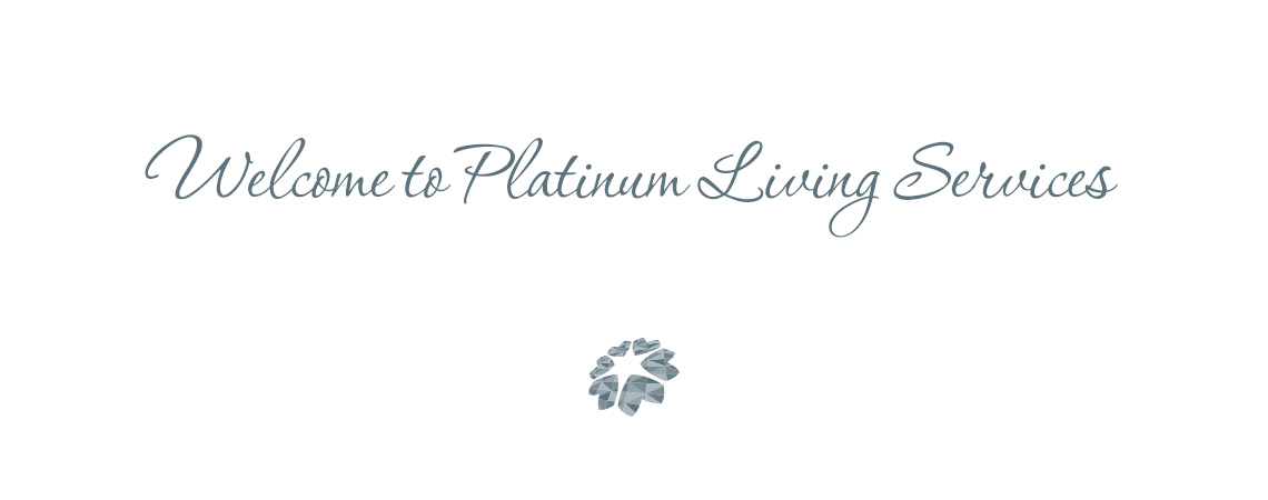 Welcome to Platinum Living Services