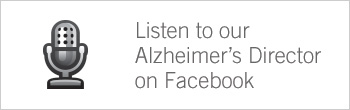 Listen to our Alzheimers Director on Facebook button