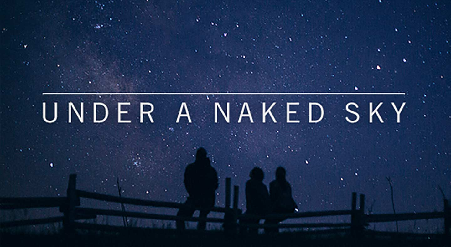 "INTRODUCTION #2 – ""UNDER A NAKED SKY"""