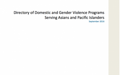 Directory of Domestic & Gender Violence Programs Serving Asians and Pacific Islanders, 2018