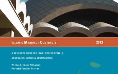 Islamic Marriage Contracts: A Resource Guide for Legal Professionals, Advocates, Imams & Communities