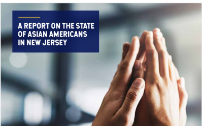 A Report on the State of Asian Americans in New Jersey