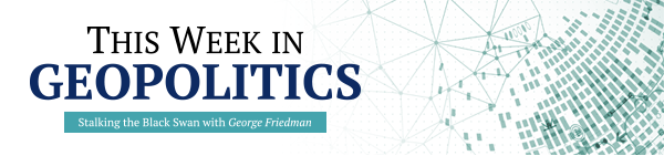 This Week in Geopolitics - Stalking the Black Swan with George Friedman