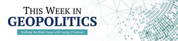 This Week in Geopolitics - Stalking the Black Swan with George Friedman