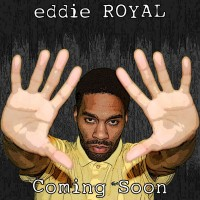 Eddie Royal - Hip Hop Group in Philadelphia, Pennsylvania