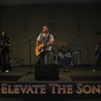 Elevate the Son - Bands & Groups in Pearland, Texas