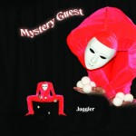 Juggler &amp;quot;Mystery Guest&amp;quot;