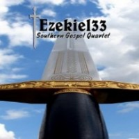 Ezekiel 33 - Southern Gospel - Barbershop Quartet in Baton Rouge, Louisiana
