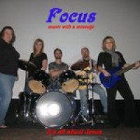 FOCUS - Music with a message - Christian Band in Frankfort, Indiana
