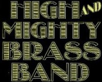 High and Mighty Brass Band!
