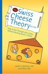 Author of The Swiss Cheese Theory of Life!