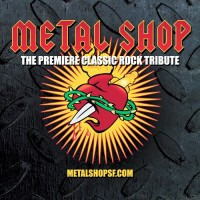 METAL SHOP ~ The Premiere Classic Rock Tribute! - Classic Rock Band in San Mateo, California