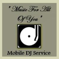 """Music For All Of You"" Mobile DJ Service - Mobile DJ in Alexandria, Virginia"