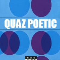 Quaz Poetic - Hip Hop Artist in Los Angeles, California
