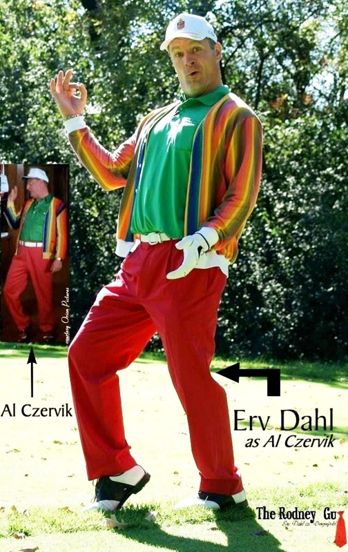 Erv Dahl as Al Czervik from Caddyshack