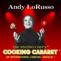 The Singing Chef -Andy LoRusso - Culinary Performer in ,