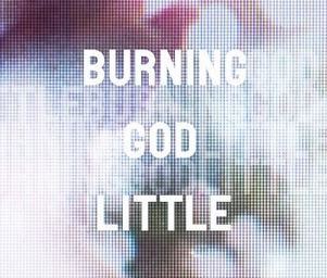 Burning_god_little_burninggodlittle