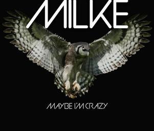 Milke_maybeimcrazy