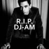 Dj_am_rip_djam