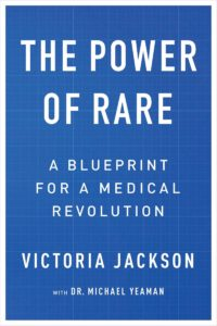 Buy your copy of The Power of Rare and learn how Victoria's vision led to a new model to cure disease.