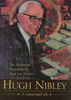 Hugh Nibley: A Consecrated Life
