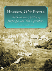 Hearken, O Ye People: The Historical Setting of Joseph Smiths Ohio Revelations