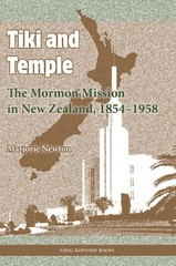 Tiki and Temple: The Mormon Mission in New Zealand, 18541958