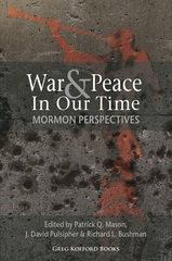 War &amp; Peace in Our Time: Mormon Perspectives