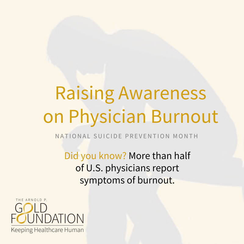 physician burnout png is national suicide prevention month and the arnold p gold foundation is joining the movement to raise awareness about suicide prevention and