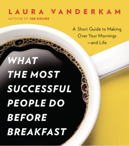 the-get-laura_vanderkam-successful-people-morning-routine-book