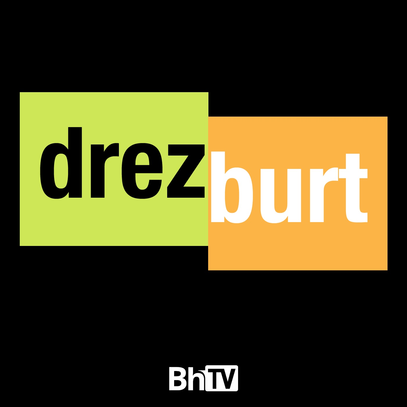 BhTV: Drezburt (audio)