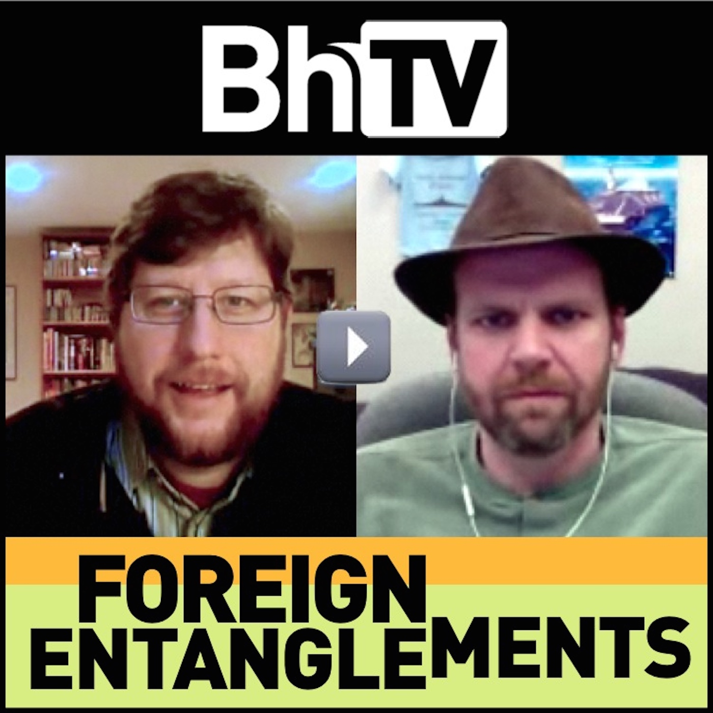 BhTV: Foreign Entanglements (audio)