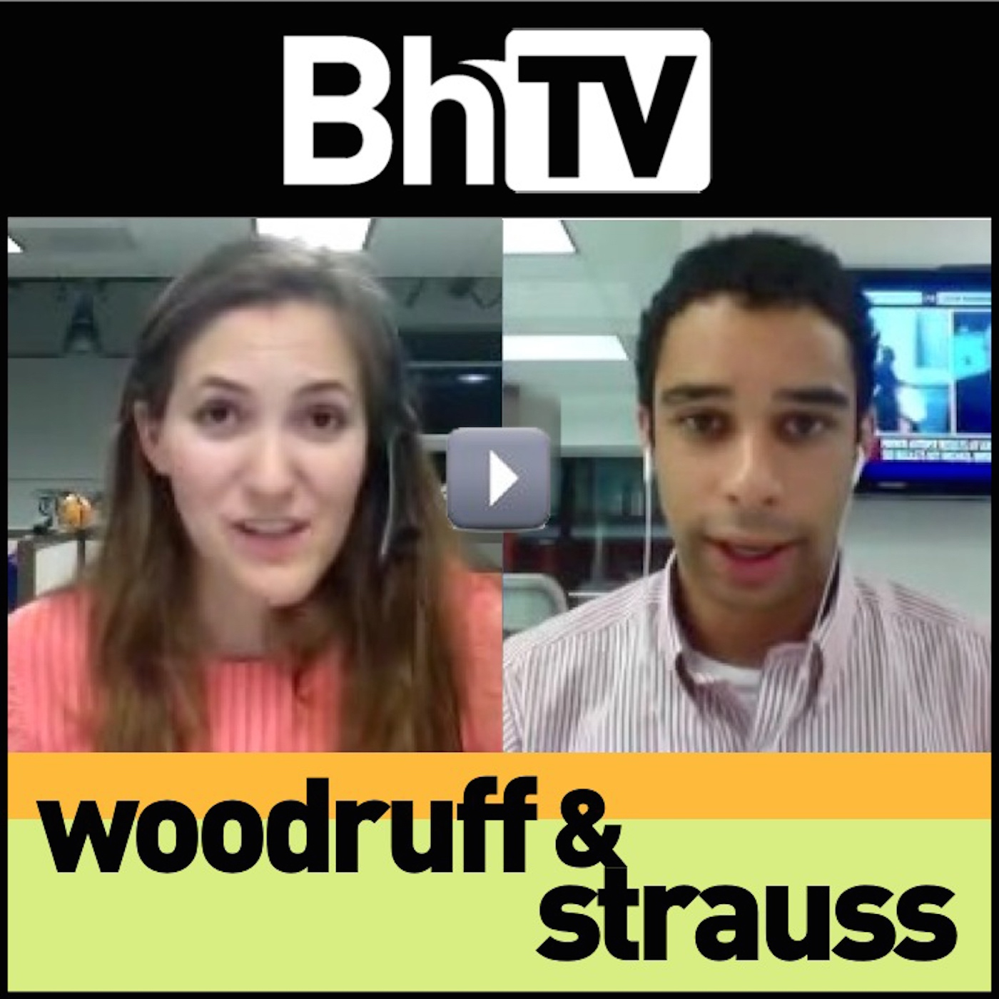 BhTV: Woodruff & Strauss (audio)