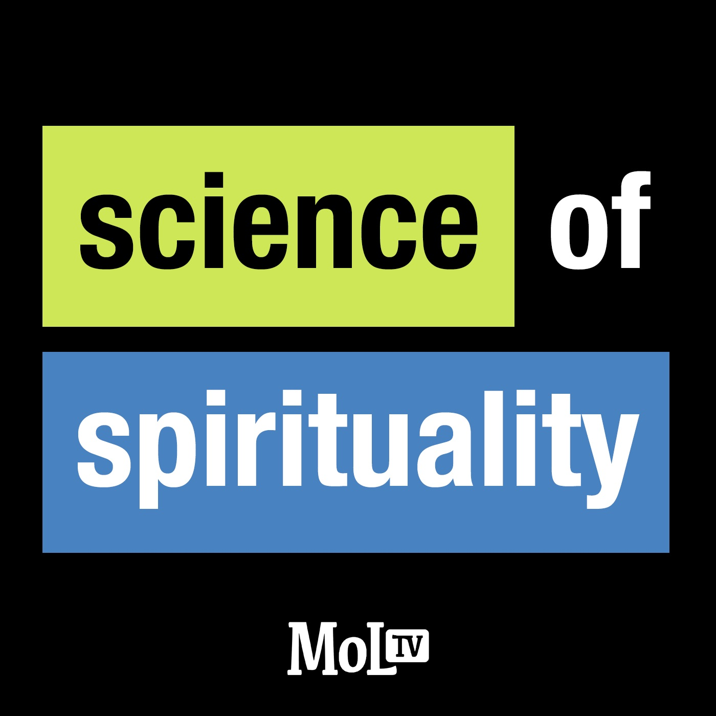 MoLtv: Science of Spirituality (fast)